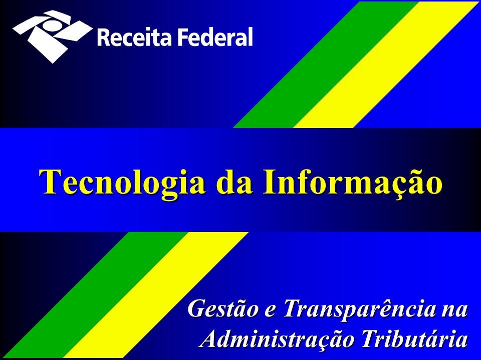 Tecnologia da Informação Gestão e Transparência na Administração Tributária