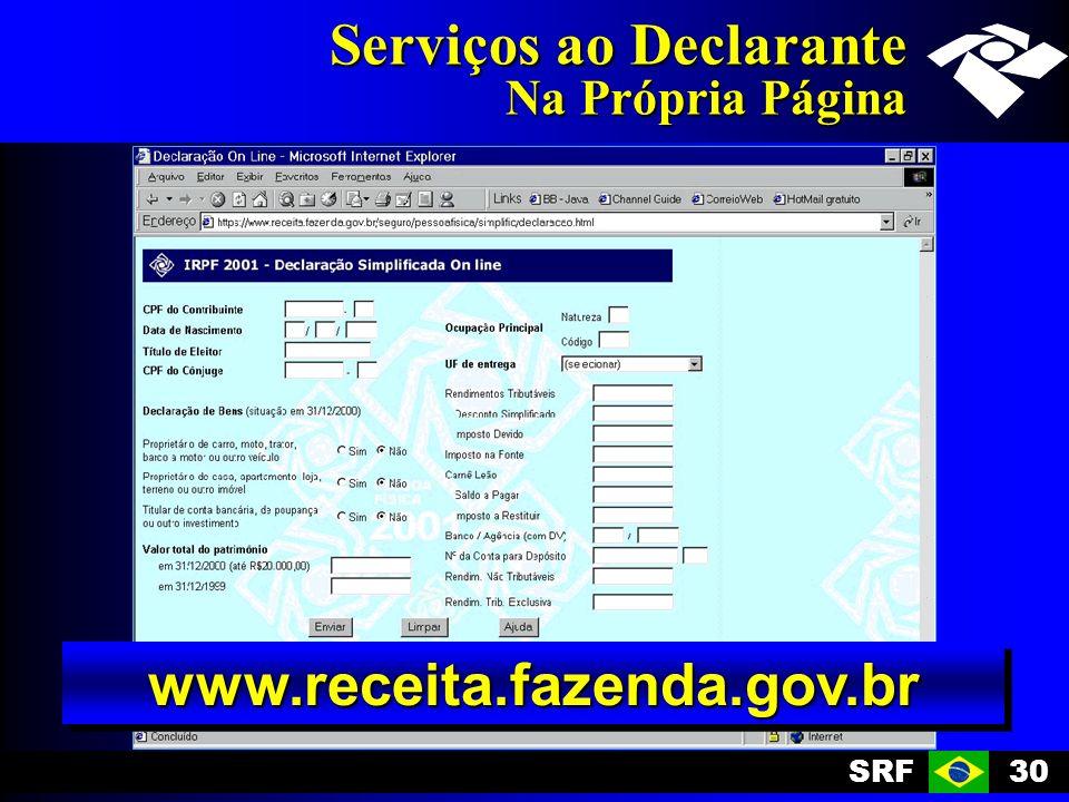 SRF30 Serviços ao Declarante Na Própria Página www.receita.fazenda.gov.brwww.receita.fazenda.gov.br