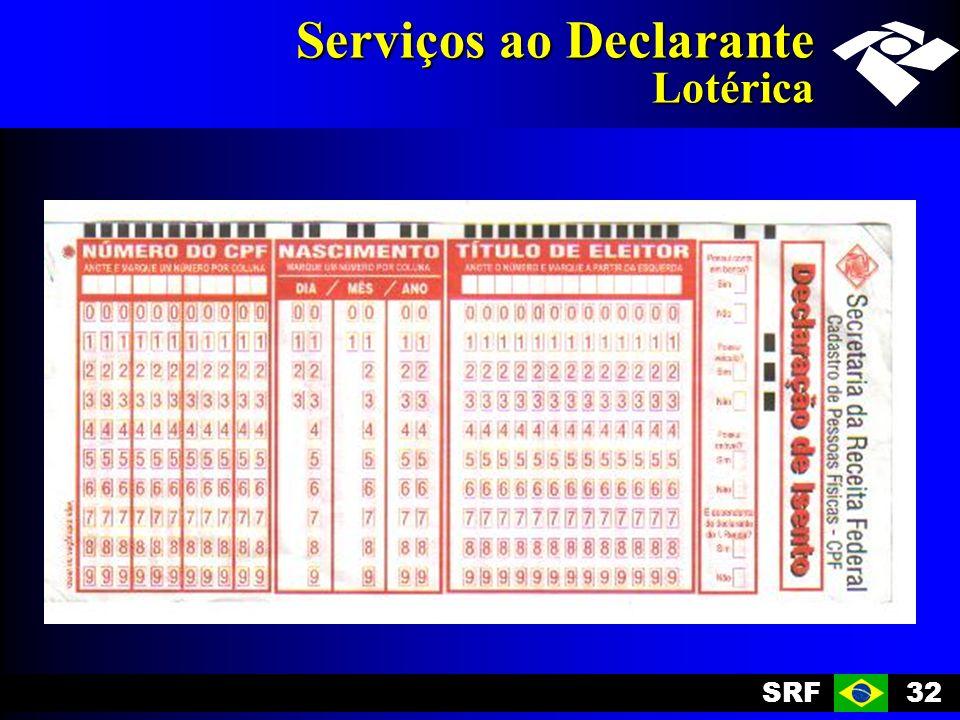 SRF32 Serviços ao Declarante Lotérica
