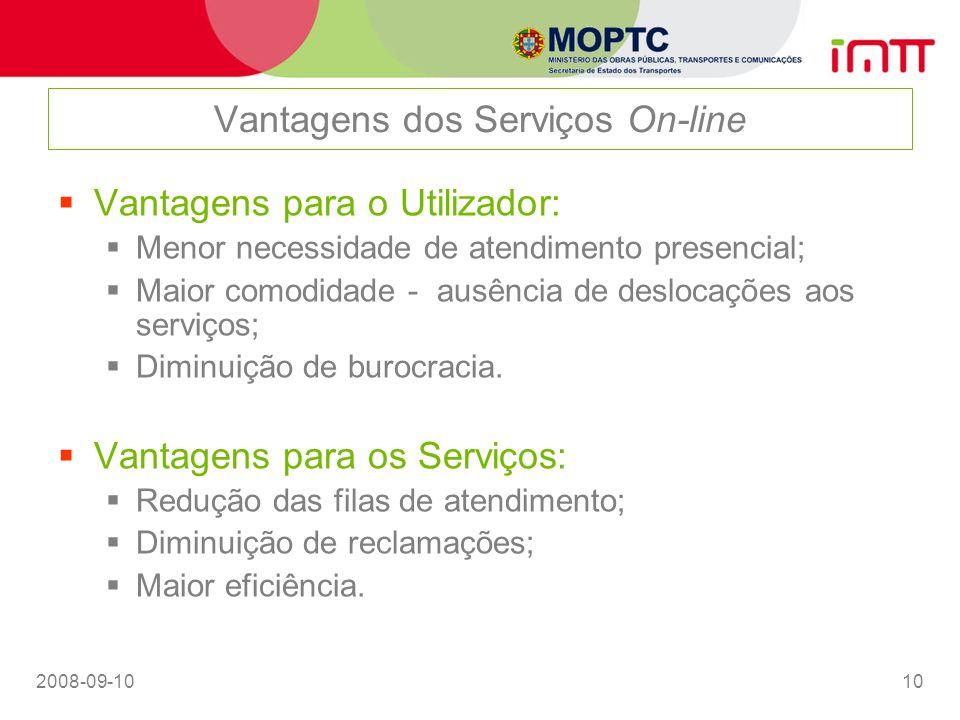 2008-09-1010 Vantagens dos Serviços On-line Vantagens para o Utilizador: Menor necessidade de atendimento presencial; Maior comodidade - ausência de d