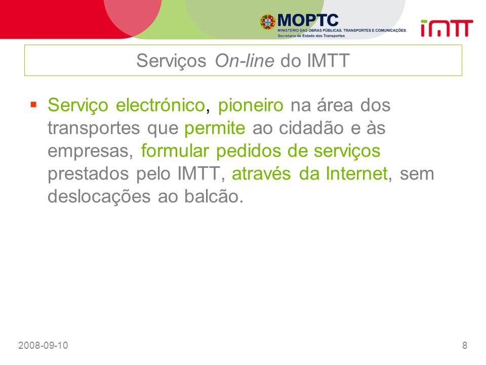 2008-09-108 Serviços On-line do IMTT Serviço electrónico, pioneiro na área dos transportes que permite ao cidadão e às empresas, formular pedidos de s