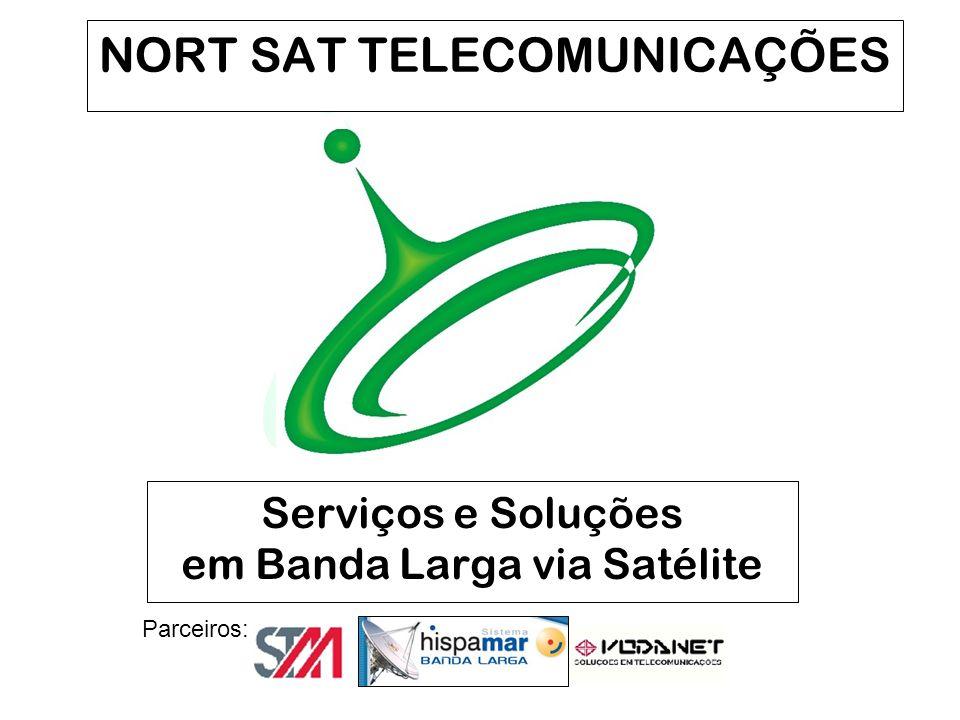 Parceiros: NORT SAT TELECOMUNICAÇÕES Serviços e Soluções em Banda Larga via Satélite