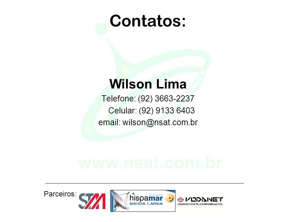 Parceiros: Contatos: Wilson Lima Telefone: (92) 3663-2237 Celular: (92) 9133 6403 email: wilson@nsat.com.br