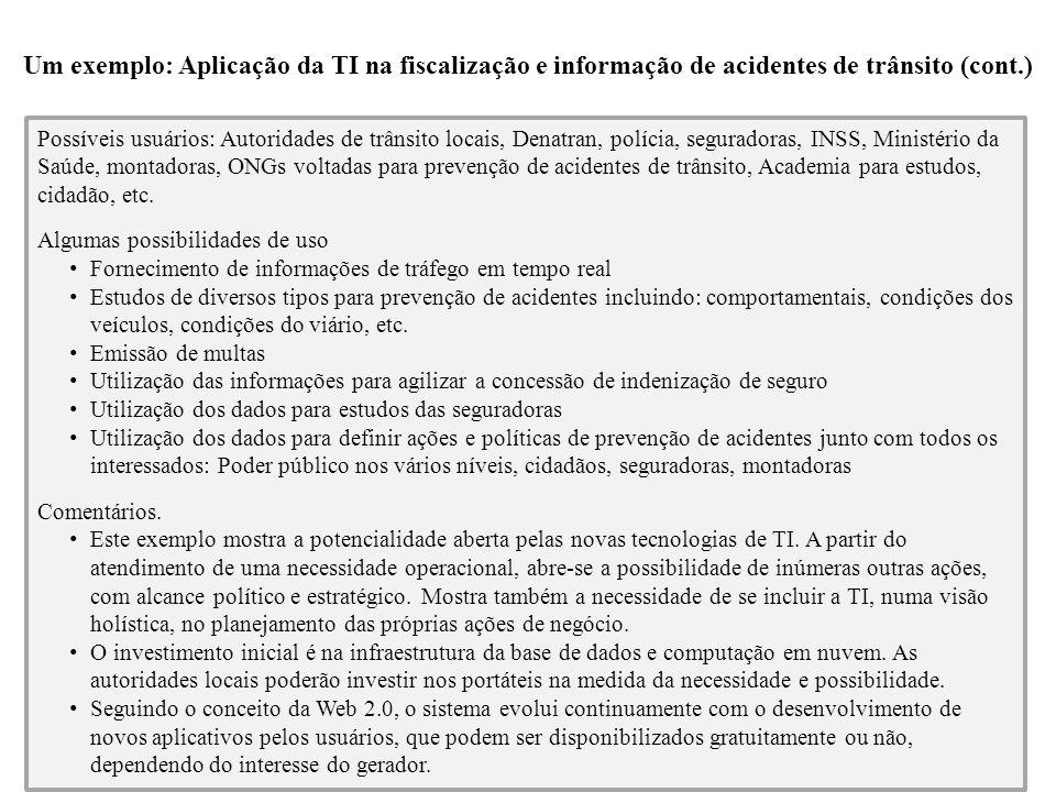 Um exemplo: Aplicação da TI na fiscalização e informação de acidentes de trânsito (cont.) 28 Possíveis usuários: Autoridades de trânsito locais, Denat