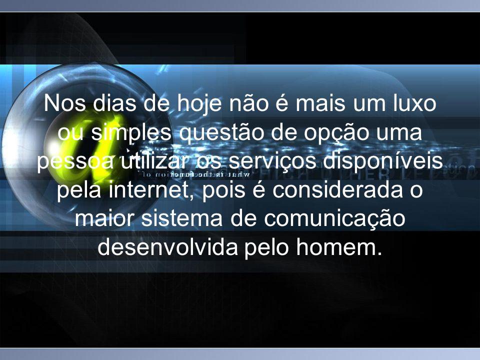NASCIMENTO DA INTERNET NO BRASIL Surge a partir do ano de 1989, com a necessidade de comunicação entre as redes acadêmicas internacionais. Em Janeiro