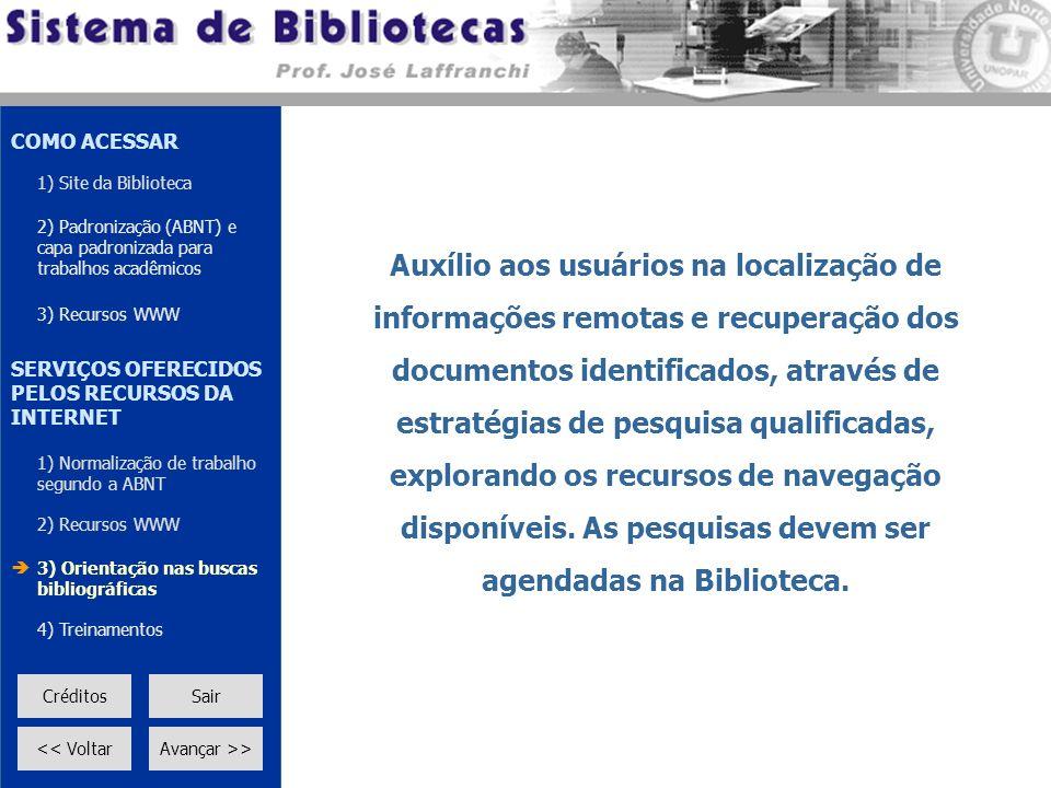 Auxílio aos usuários na localização de informações remotas e recuperação dos documentos identificados, através de estratégias de pesquisa qualificadas