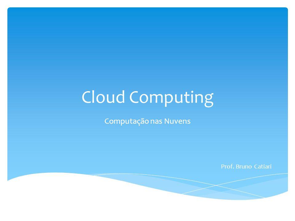 Tendências Definições Arquitetura Vantagens / Desvantagens Computação nas Nuvens