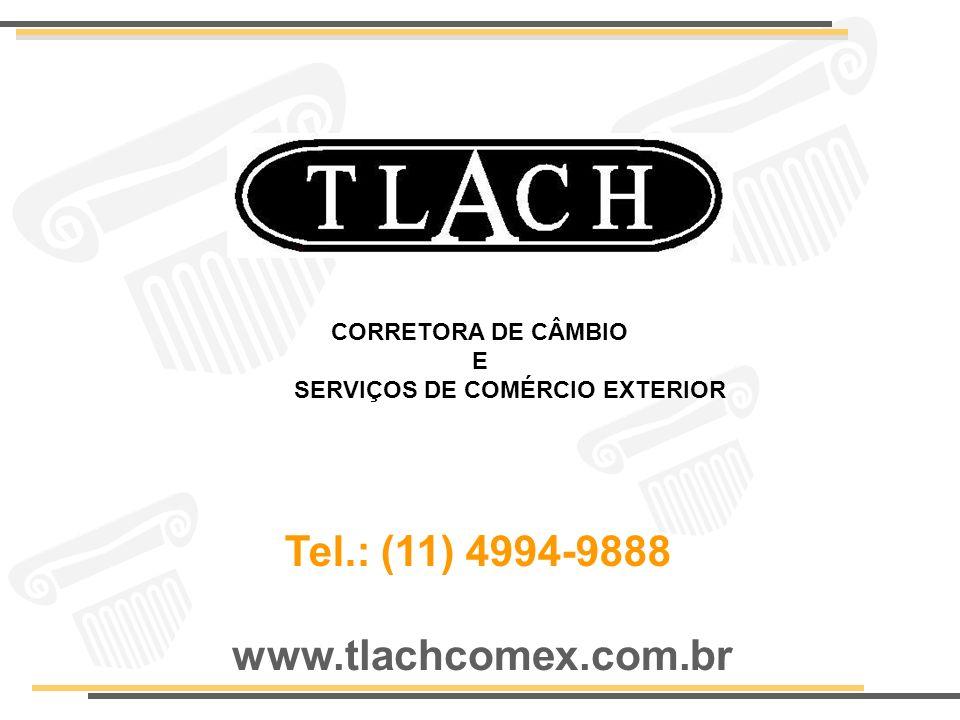 www.tlachcomex.com.br CORRETORA DE CÂMBIO E SERVIÇOS DE COMÉRCIO EXTERIOR