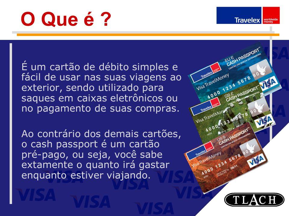 O Que é ? É um cartão de débito simples e fácil de usar nas suas viagens ao exterior, sendo utilizado para saques em caixas eletrônicos ou no pagament