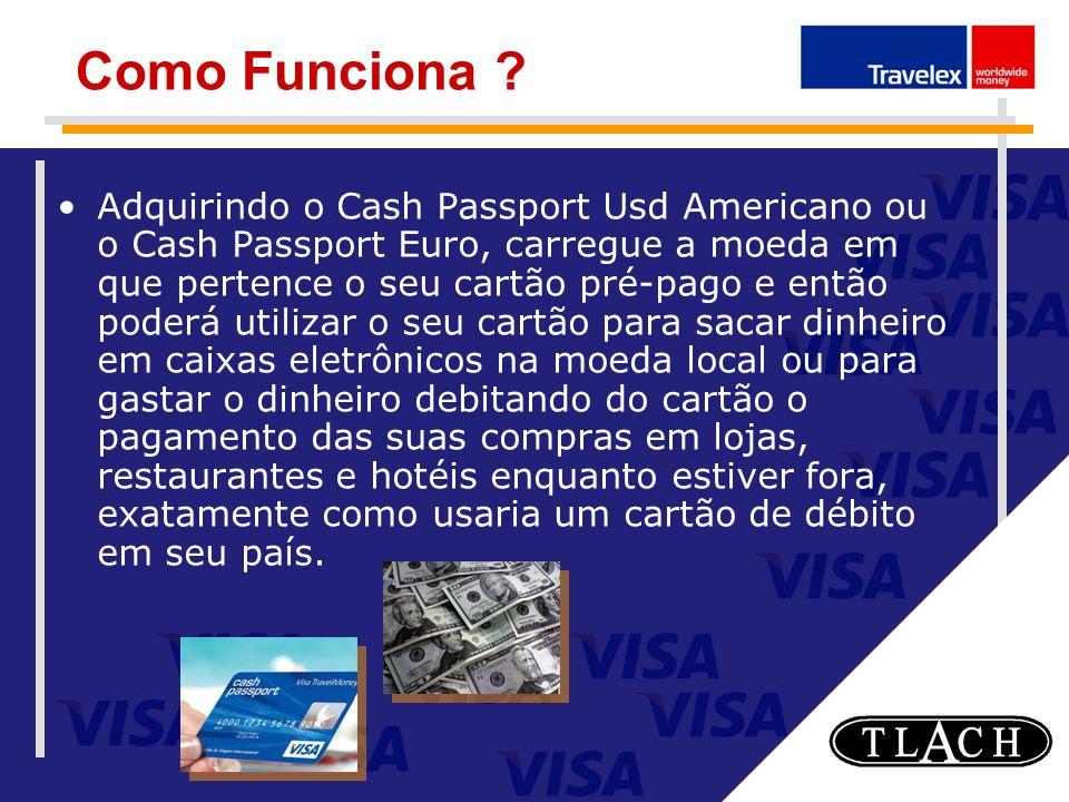 Como Funciona ? Adquirindo o Cash Passport Usd Americano ou o Cash Passport Euro, carregue a moeda em que pertence o seu cartão pré-pago e então poder