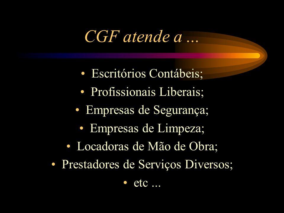 CGF atende a... Escritórios Contábeis; Profissionais Liberais; Empresas de Segurança; Empresas de Limpeza; Locadoras de Mão de Obra; Prestadores de Se