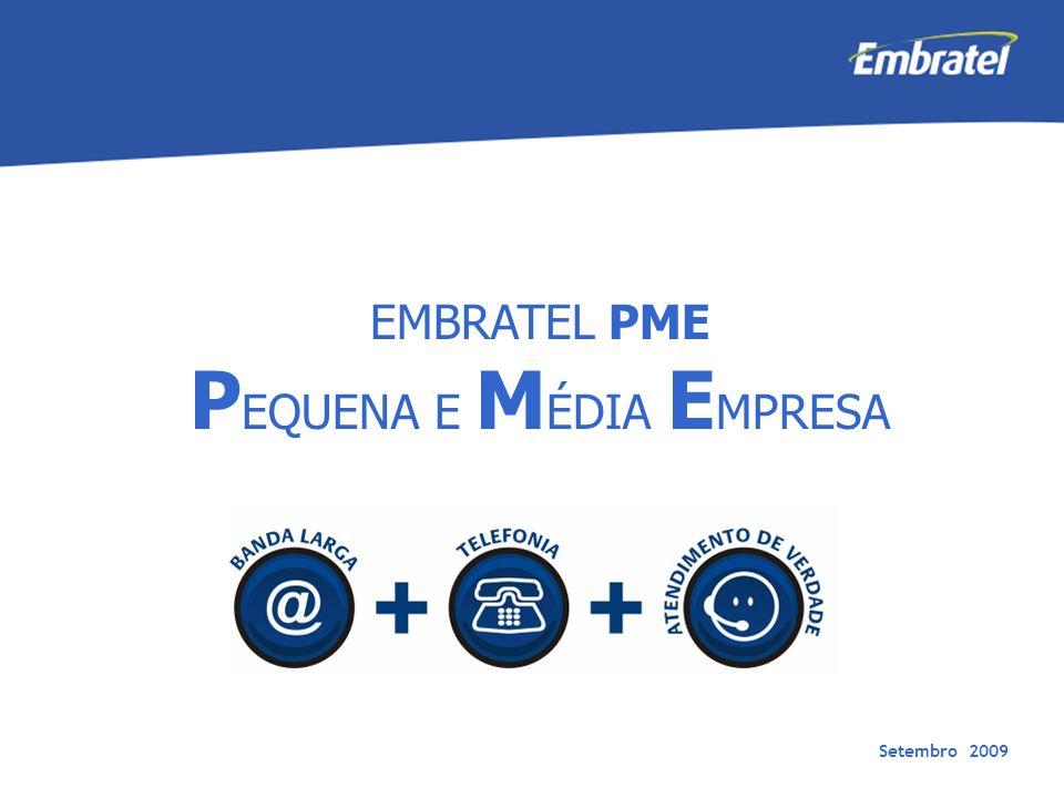 Gestão de Mercado EMBRATEL PME P EQUENA E M ÉDIA E MPRESA Setembro 2009
