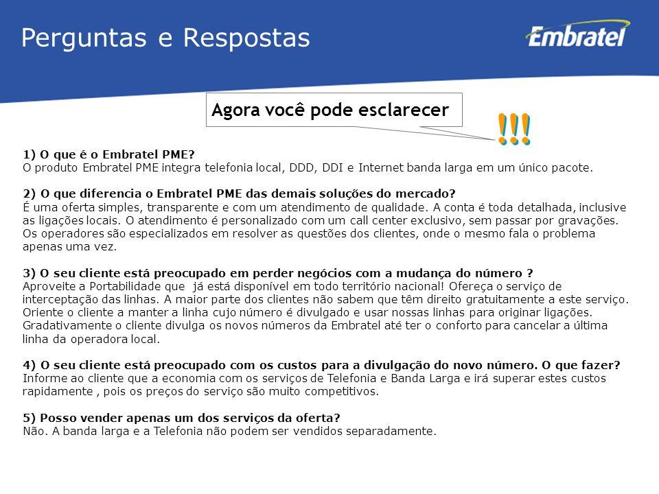 Gestão de Mercado Agora você pode esclarecer !!! 1) O que é o Embratel PME? O produto Embratel PME integra telefonia local, DDD, DDI e Internet banda