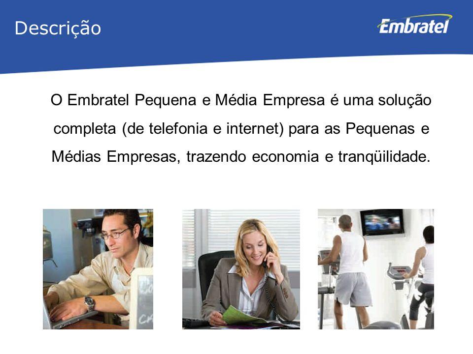 Gestão de Mercado O Embratel Pequena e Média Empresa é uma solução completa (de telefonia e internet) para as Pequenas e Médias Empresas, trazendo economia e tranqüilidade.