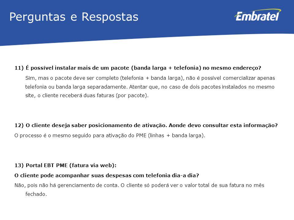 Gestão de Mercado 11) É possível instalar mais de um pacote (banda larga + telefonia) no mesmo endereço.