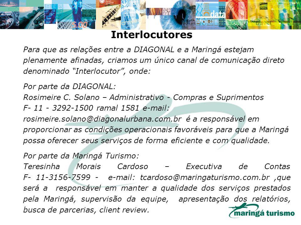 Para que as relações entre a DIAGONAL e a Maringá estejam plenamente afinadas, criamos um único canal de comunicação direto denominado Interlocutor, o
