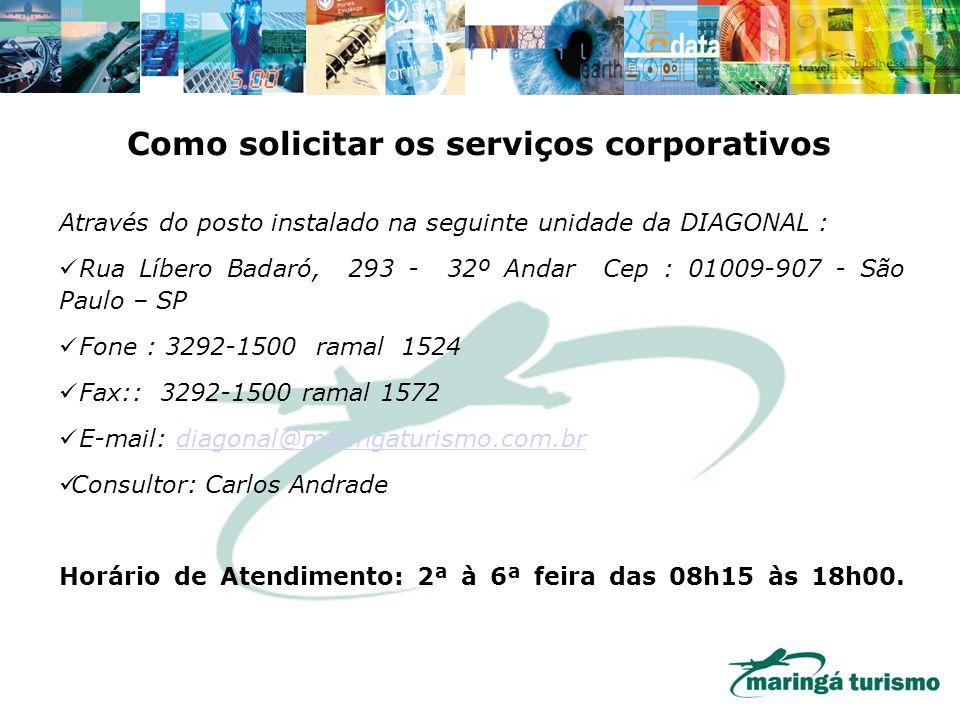 Através do posto instalado na seguinte unidade da DIAGONAL : Rua Líbero Badaró, 293 - 32º Andar Cep : 01009-907 - São Paulo – SP Fone : 3292-1500 rama