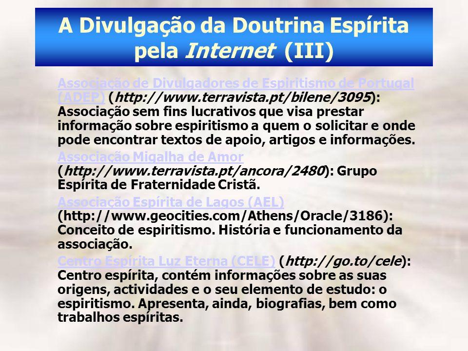 A Divulgação da Doutrina Espírita pela Internet (III) Associação de Divulgadores de Espiritismo de Portugal (ADEP)Associação de Divulgadores de Espiri