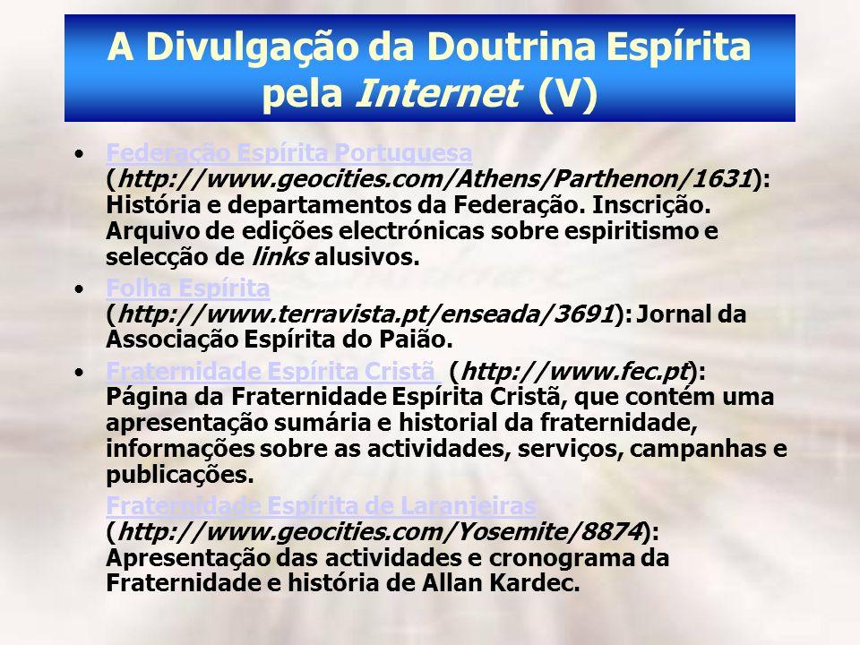 A Divulgação da Doutrina Espírita pela Internet (V) Federação Espírita Portuguesa (http://www.geocities.com/Athens/Parthenon/1631): História e departa