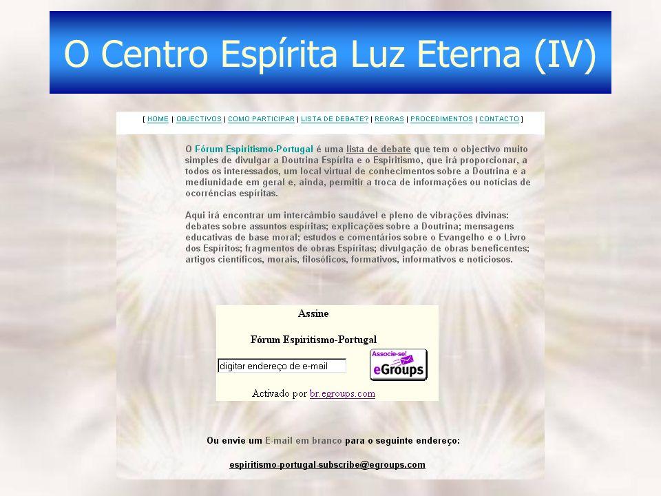 O Centro Espírita Luz Eterna (IV)