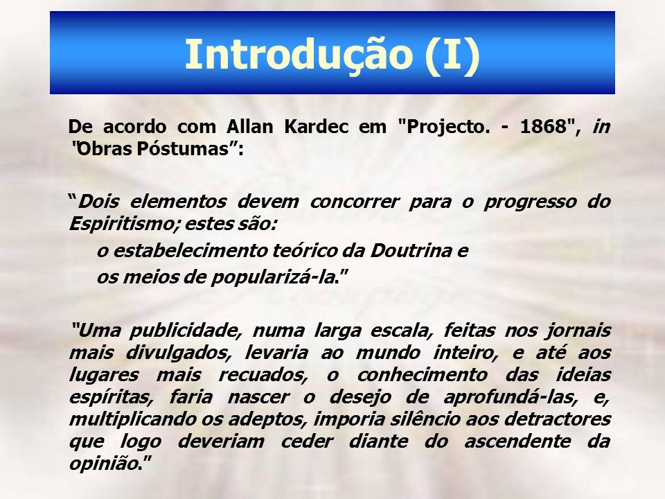 Introdução (I) De acordo com Allan Kardec em