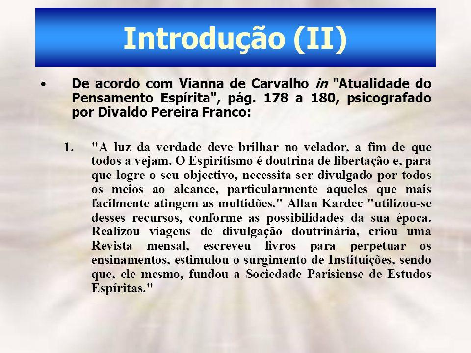 Introdução (II) De acordo com Vianna de Carvalho in