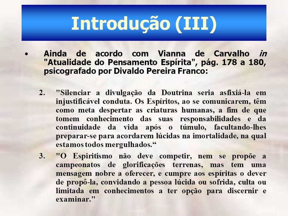 Introdução (III) Ainda de acordo com Vianna de Carvalho in