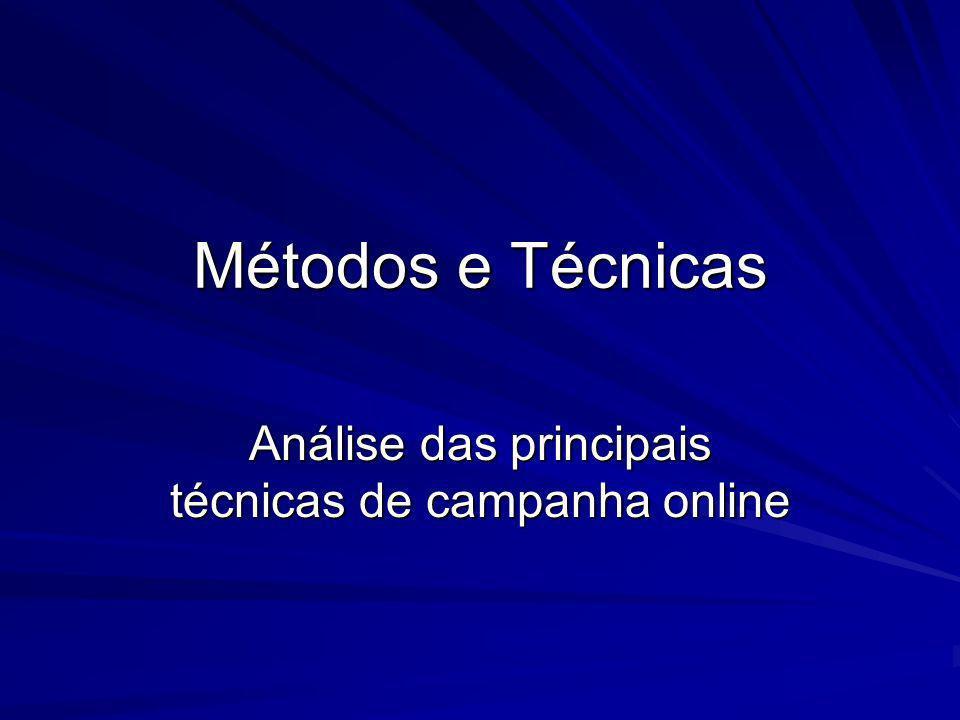 Métodos e Técnicas Análise das principais técnicas de campanha online