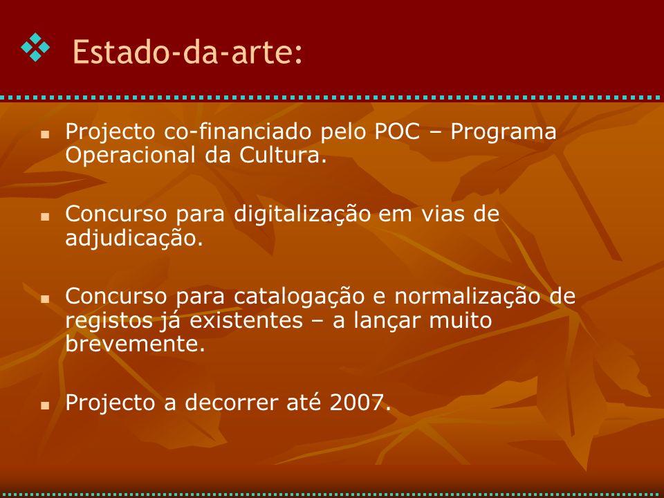 Projecto co-financiado pelo POC – Programa Operacional da Cultura. Concurso para digitalização em vias de adjudicação. Concurso para catalogação e nor