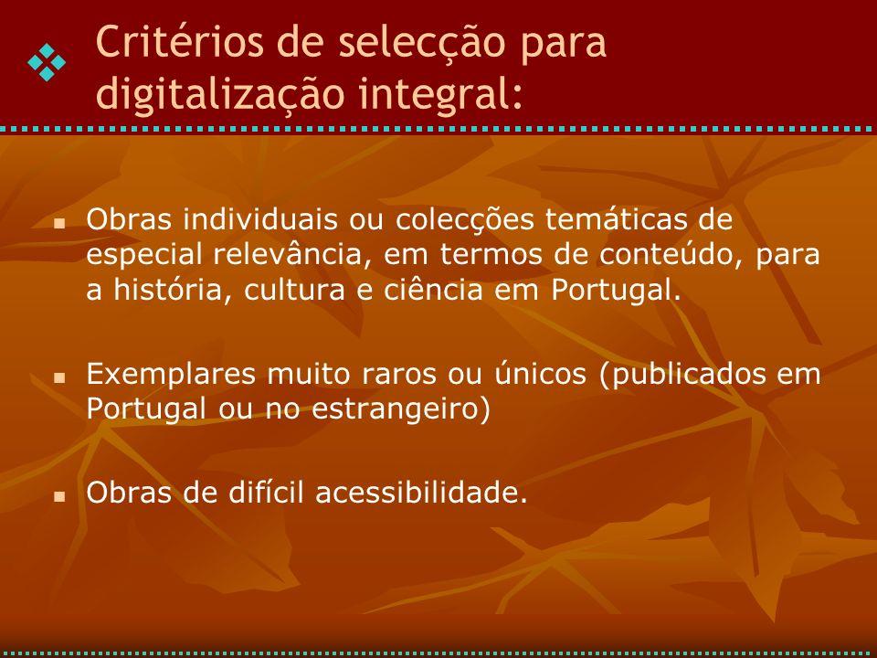 Obras individuais ou colecções temáticas de especial relevância, em termos de conteúdo, para a história, cultura e ciência em Portugal.