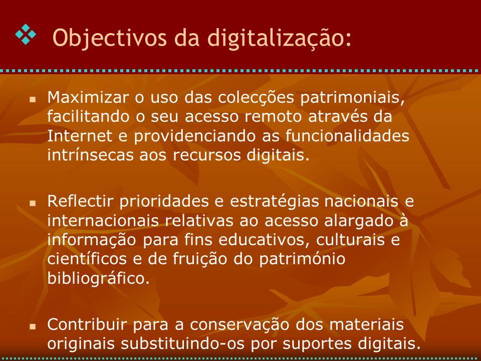 Maximizar o uso das colecções patrimoniais, facilitando o seu acesso remoto através da Internet e providenciando as funcionalidades intrínsecas aos recursos digitais.