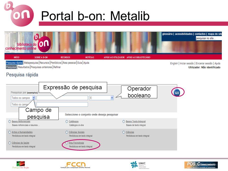 Portal b-on: Metalib Expressão de pesquisa Campo de pesquisa Operador booleano