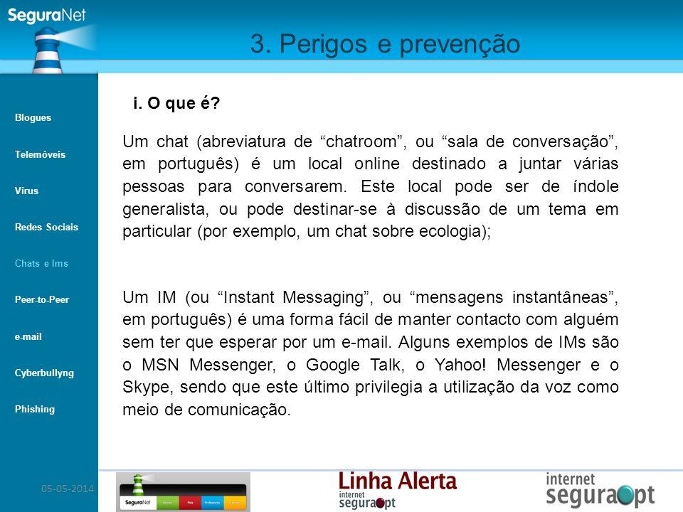 05-05-2014 3. Perigos e prevenção Um chat (abreviatura de chatroom, ou sala de conversação, em português) é um local online destinado a juntar várias