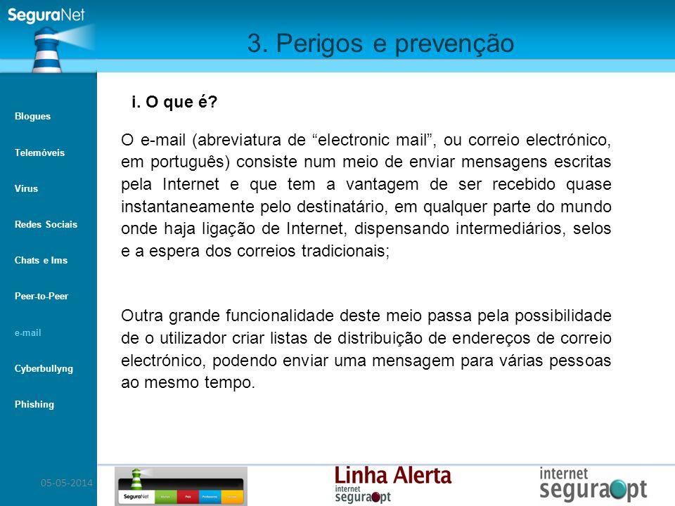 05-05-2014 3. Perigos e prevenção O e-mail (abreviatura de electronic mail, ou correio electrónico, em português) consiste num meio de enviar mensagen