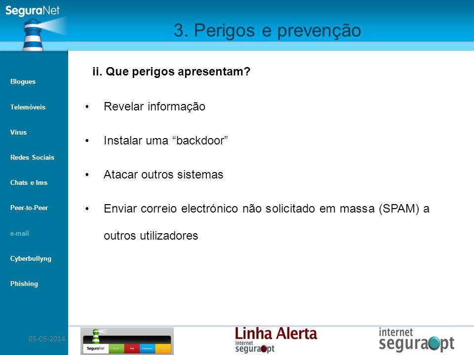 05-05-2014 3. Perigos e prevenção Revelar informação Instalar uma backdoor Atacar outros sistemas Enviar correio electrónico não solicitado em massa (