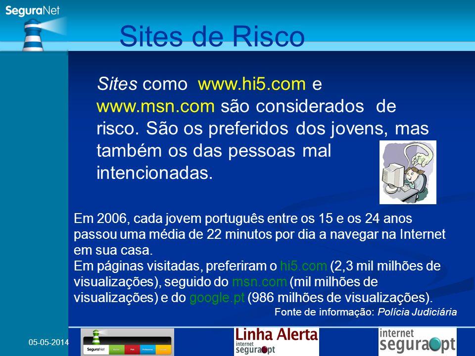 05-05-2014 Sites como www.hi5.com e www.msn.com são considerados de risco. São os preferidos dos jovens, mas também os das pessoas mal intencionadas.