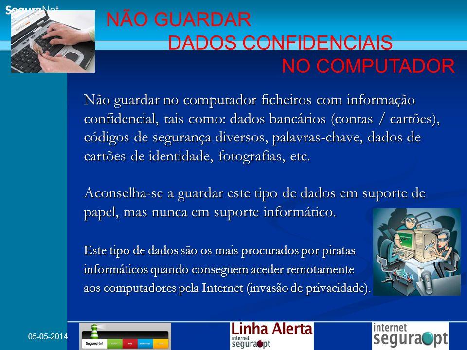 05-05-2014 Não guardar no computador ficheiros com informação confidencial, tais como: dados bancários (contas / cartões), códigos de segurança divers