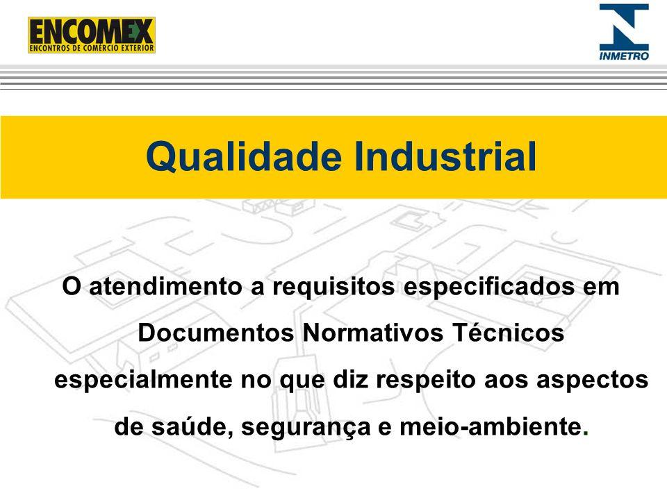 Qualidade Industrial O atendimento a requisitos especificados em Documentos Normativos Técnicos especialmente no que diz respeito aos aspectos de saúd