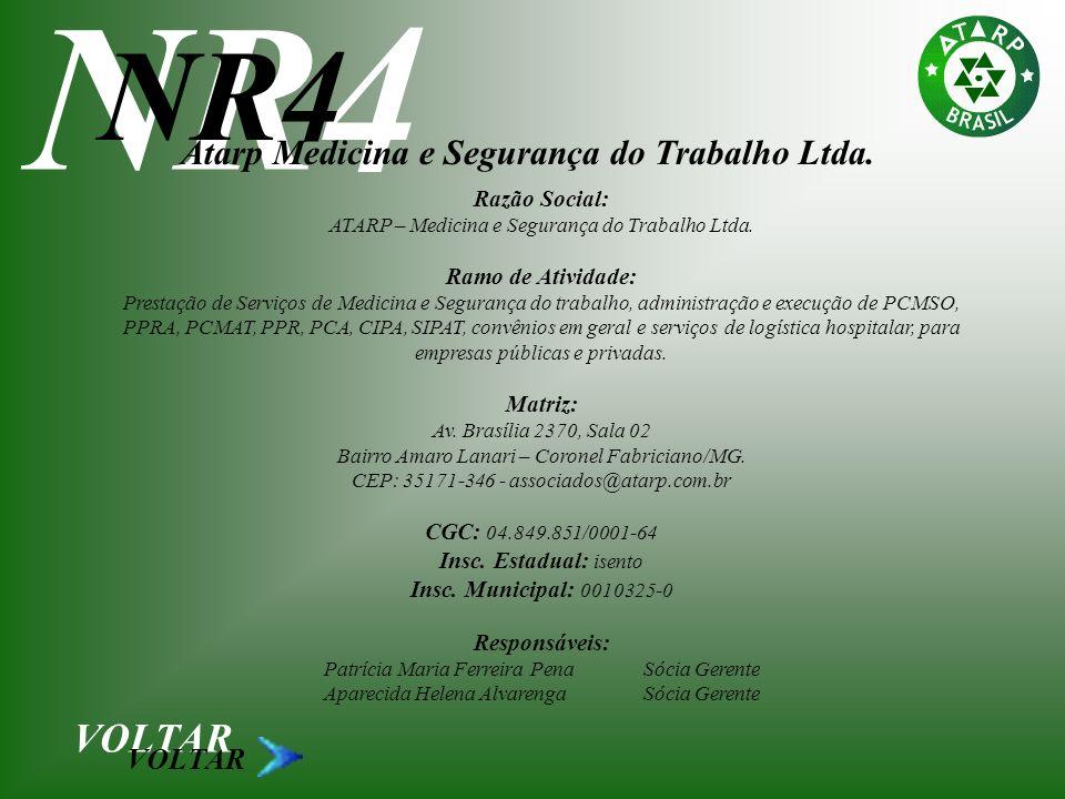 VOLTAR NR4 Atarp Medicina e Segurança do Trabalho Ltda. Razão Social: ATARP – Medicina e Segurança do Trabalho Ltda. Ramo de Atividade: Prestação de S