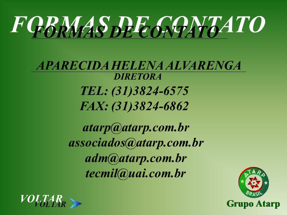 Grupo Atarp VOLTAR FORMAS DE CONTATO APARECIDA HELENA ALVARENGA DIRETORA TEL: (31)3824-6575 FAX: (31)3824-6862 atarp@atarp.com.br associados@atarp.com