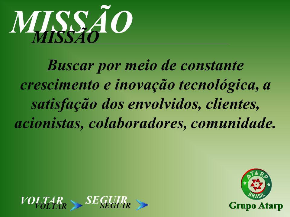 Grupo Atarp Buscar por meio de constante crescimento e inovação tecnológica, a satisfação dos envolvidos, clientes, acionistas, colaboradores, comunid