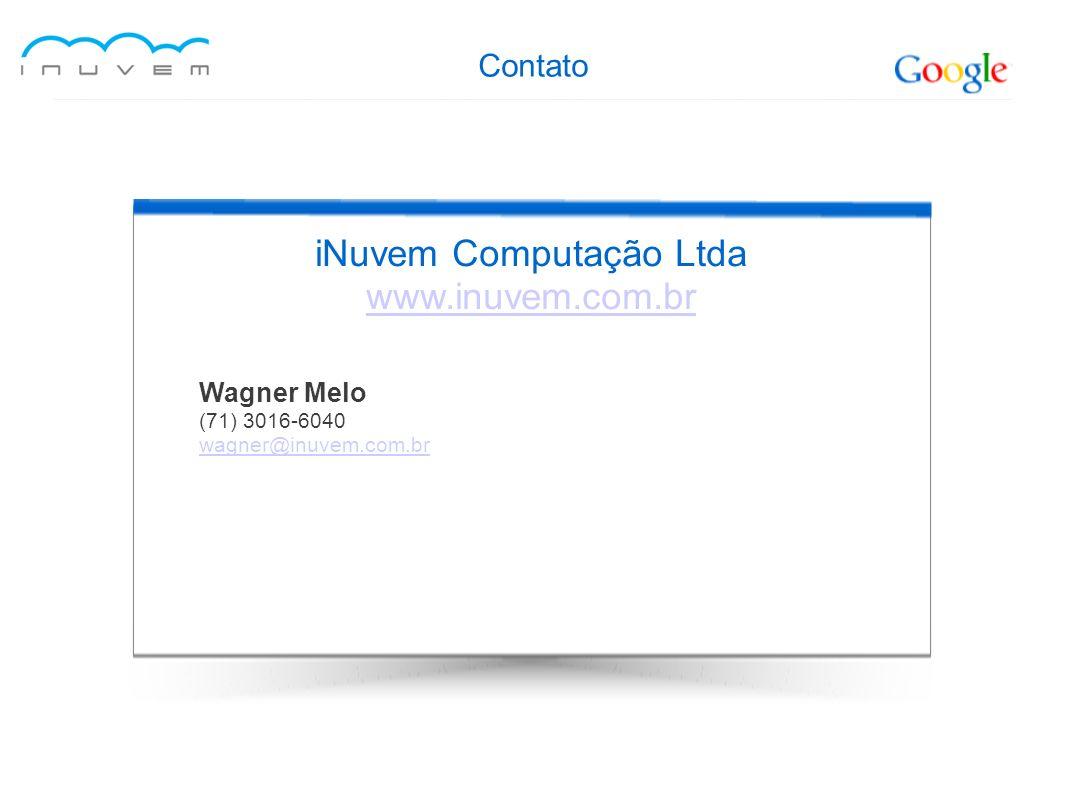 Contato iNuvem Computação Ltda www.inuvem.com.br Wagner Melo (71) 3016-6040 wagner@inuvem.com.br