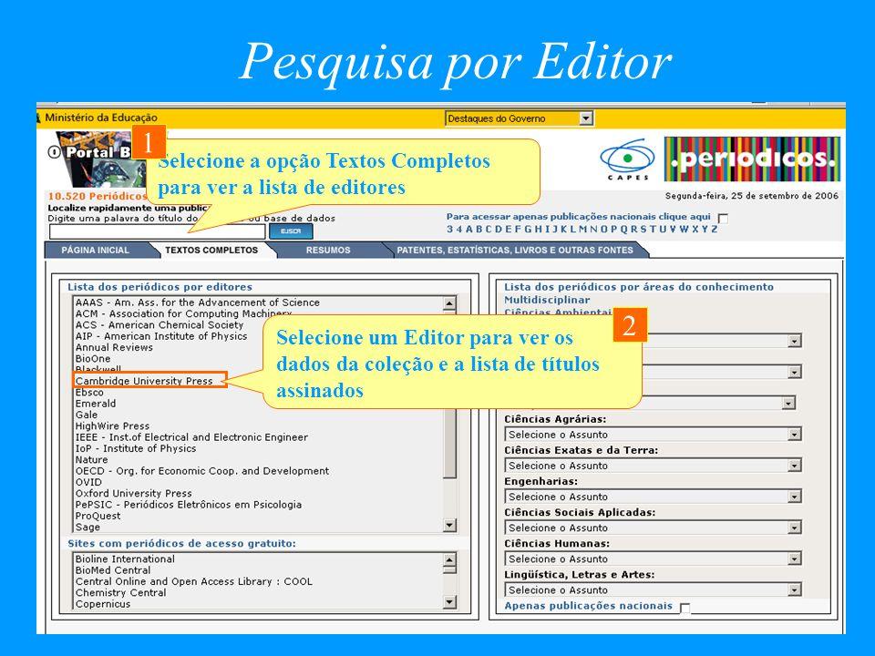 Pesquisa por Editor Selecione a opção Textos Completos para ver a lista de editores 1 Selecione um Editor para ver os dados da coleção e a lista de tí