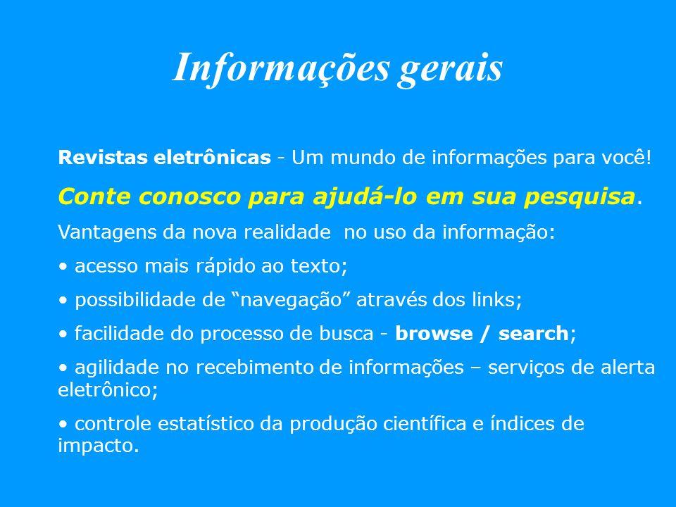Revistas eletrônicas - Um mundo de informações para você! Conte conosco para ajudá-lo em sua pesquisa. Vantagens da nova realidade no uso da informaçã