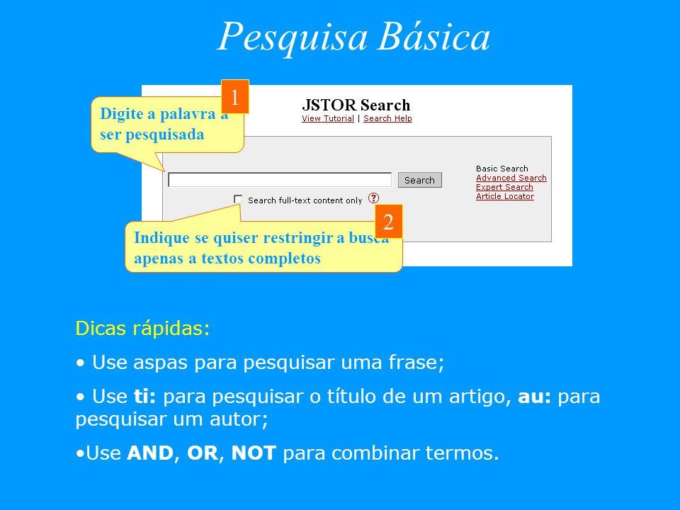 Pesquisa Básica Digite a palavra a ser pesquisada 1 Indique se quiser restringir a busca apenas a textos completos 2 Dicas rápidas: Use aspas para pes
