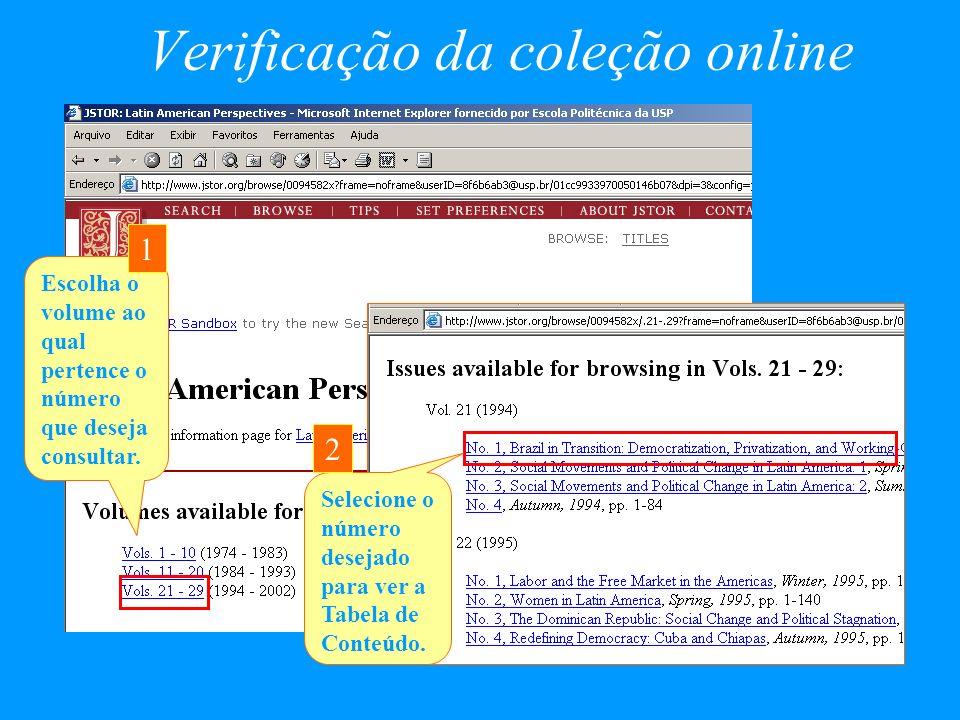 Verificação da coleção online Escolha o volume ao qual pertence o número que deseja consultar. 1 Selecione o número desejado para ver a Tabela de Cont