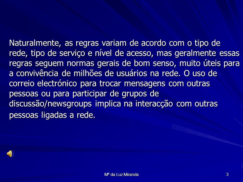 Mª da Luz Miranda 14 Enviar para Todos. Só as mensagem relevantes é que devem ser enviadas a todos os contactos.