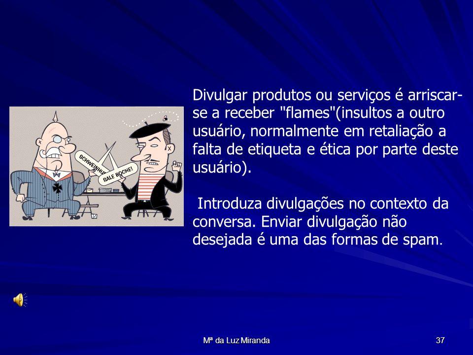 Mª da Luz Miranda 37 Divulgar produtos ou serviços é arriscar- se a receber