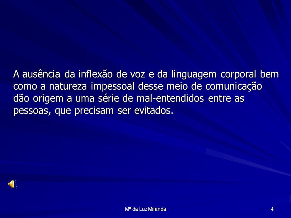 Mª da Luz Miranda 25 Para se inscrever ou para cancelar sua assinatura, escreva a seguinte linha no corpo de uma mensagem com o campo do assunto (Subject: ) em branco.