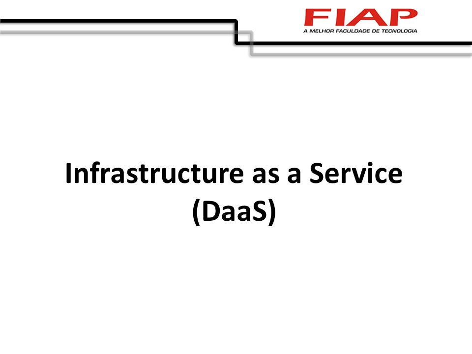 Infrastructure as a Service (DaaS)